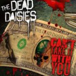 THE DEAD DAISIES News/ Nouveau single » Can't take it with you «