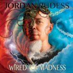 JORDAN RUDESS News/ Nouvel album le 19 avril prochain/ Lyric Vidéo » Wired For Madness Pt 1.3 «